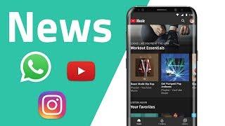 WhatsApp Gruppen-Videoanrufe, YouTube Music und Instagram News