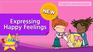 [NEW] 6. Expressing Happy Feelings (English Dialogue) - Role-play conversation for Kids