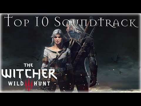 The Witcher 3: Wild Hunt – Top 10 Soundtrack