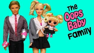 LOL Families ! The Oops Baby Family Does it Again | Toys and Dolls Pretend Play for Kids | SWTAD