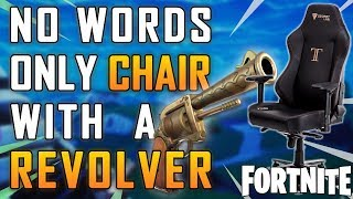 Fortnite - No Words Only Chair & A Revolver - May2018 | DrLupo