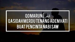 Download Qomarun | قمر - Qasidah Merdu Tenang Adem Hati Buat Pencinta Nabi SAW Mp3