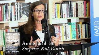 "Annie Jacobsen, ""Surprise, Kill, Vanish"""