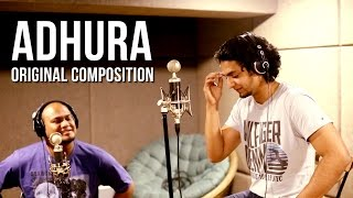 "ADHURA ""Incomplete"" ORIGINAL INDEPENDENT HINDI SONG"