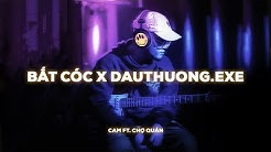 CAM ft. Chợ Quán - Bắt Cóc x Dauthuong.exe | Live Recording | EP.3