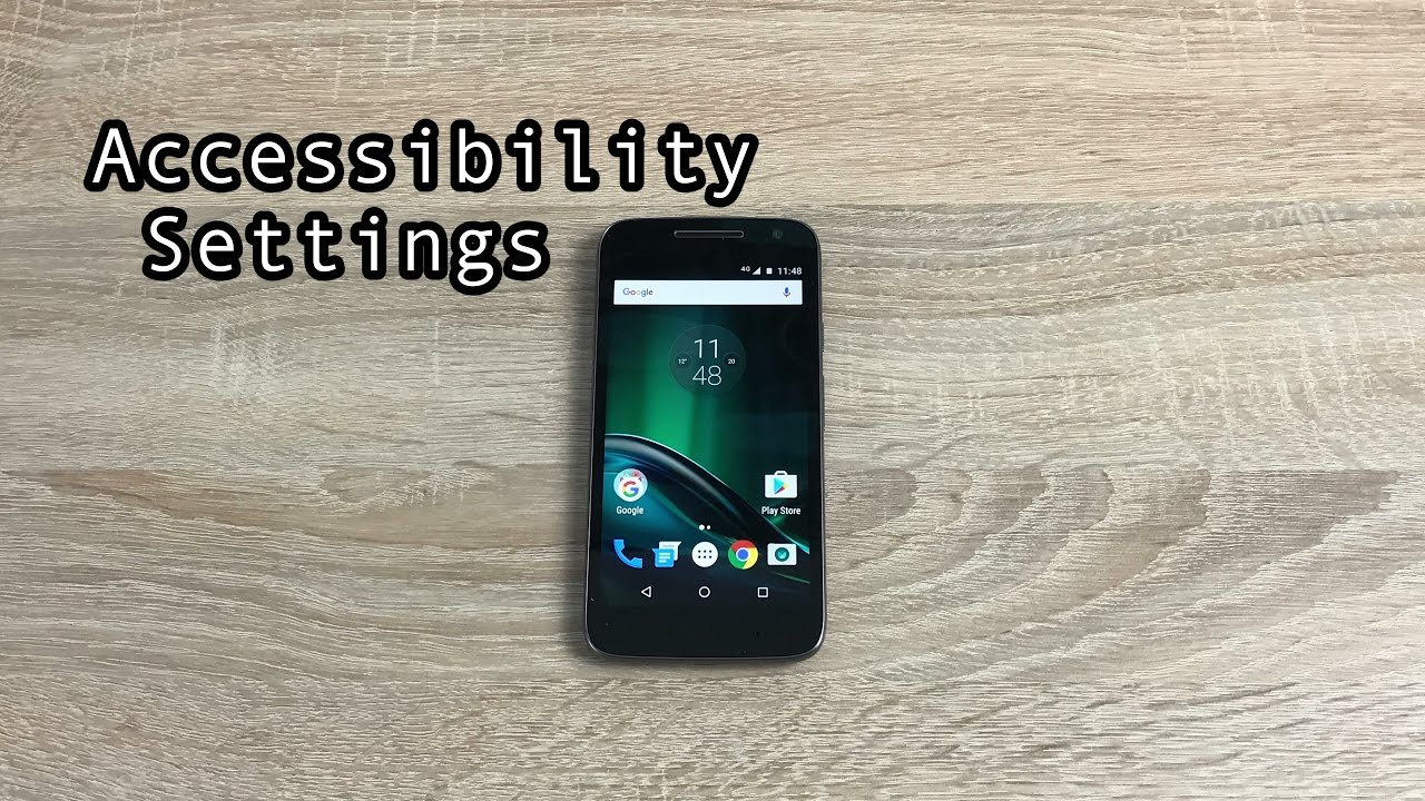 Moto G4 Play Edition Accessibility Settings