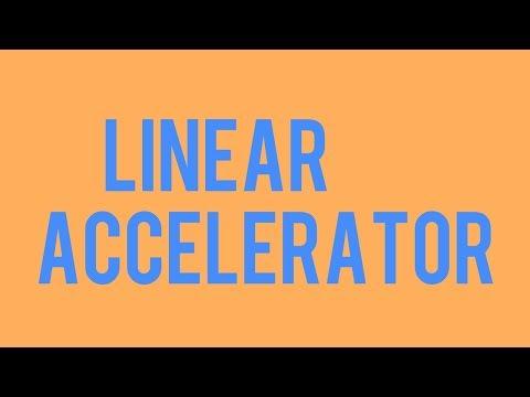 Linear accelerator in hindi
