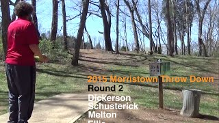 2015 Morristown Throw Down - Rd 2 - (Dickerson, Schusterick, Melton, Ellis) Disc Golf