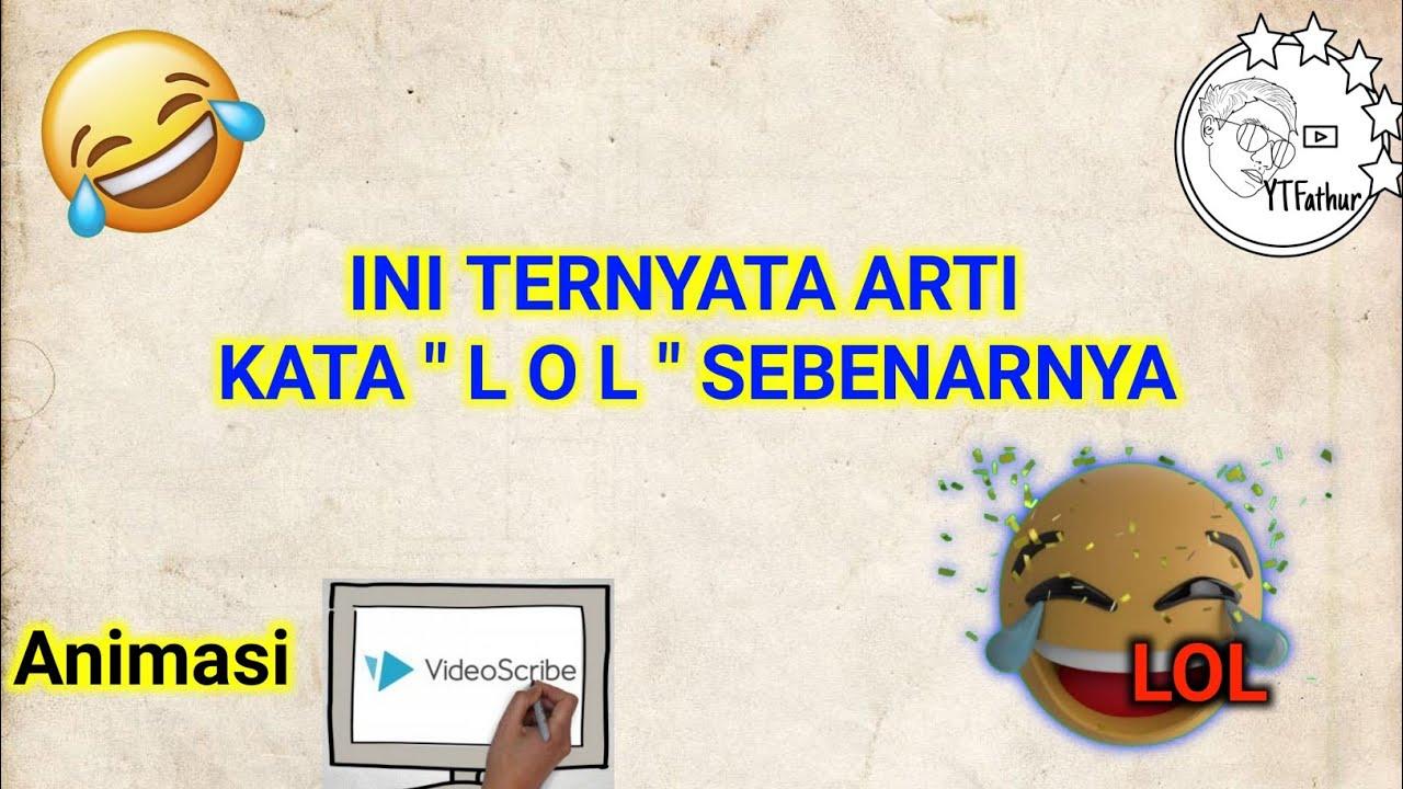 APA ITU KATA LOL , , PENGERTIAN KATA LOL , , ARTI KATA LOL   Video Scribe   animations   YouTube