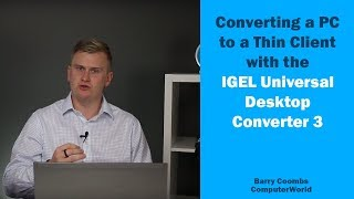 Converting a PC to a Thin Client with the IGEL UDC (Universal Desktop Converter) 3