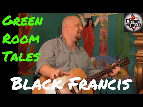 Black Francis | Green Room Tales | House of Blues