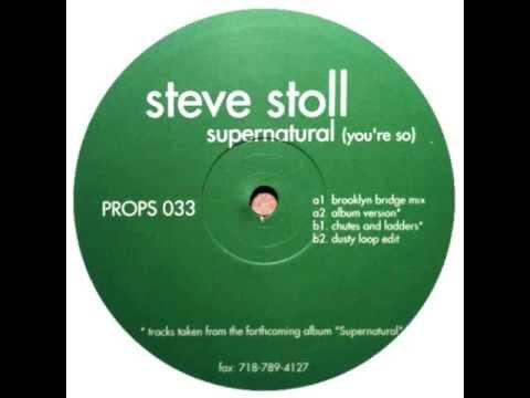 Steve Stoll - Supernatural (You're So) (Brooklyn Bridge Mix)
