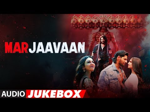 Full Album: Marjaavaan | Riteish Deshmukh, Sidharth Malhotra, Tara Sutaria | Audio Jukebox