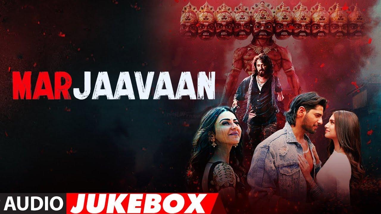 Full Album Marjaavaan Riteish Deshmukh Sidharth Malhotra Tara Sutaria Audio Jukebox Youtube