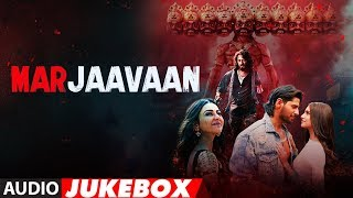 full-album-marjaavaan-riteish-deshmukh-sidharth-malhotra-tara-sutaria-audio-jukebox