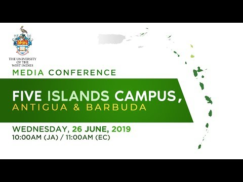 Five Islands Campus, Antigua & Barbuda | Media Conference