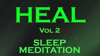 HEAL While You SLEEP (vol 2) ~ Heal with the Amazing Power of your Subconscious