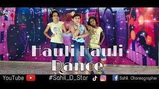 Hauli Hauli | Freestyle Dance | Choreography by | Sahil D! Star