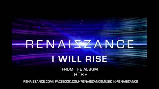 RENAISZANCE - I Will Rise (audio)