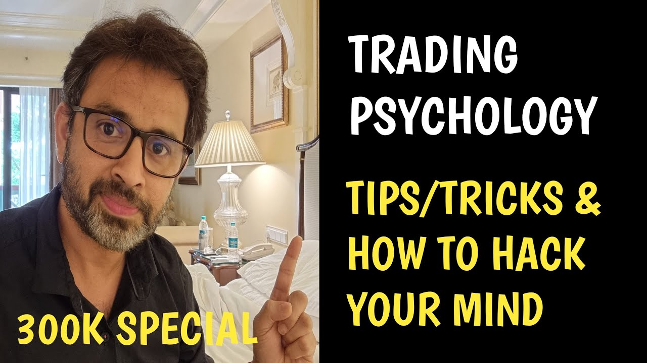 Trading Psychology - Tips, Tricks and how to hack the mind