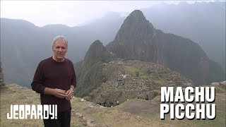 Machu Picchu | Around the World With Alex Trebek | Jeopardy!
