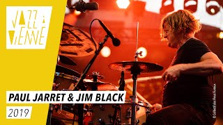 Paul Jarret & Jim Black - Jazz à Vienne 2019 - Live