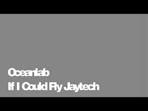 Oceanlab - If I Could Fly Jaytech Remix