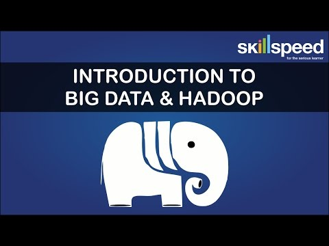 Hadoop & BIG Data   Hadoop Tutorial   BIG Data Tutorial   Hadoop for Beginners