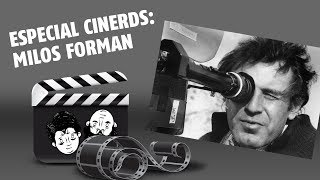 ESPECIAL: MILOS FORMAN - CINERDS