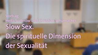 Vortrag: SlowSex - die spirituelle Dimension der Sexualität