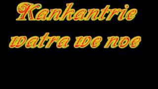 Kankantrie - Watra we noe