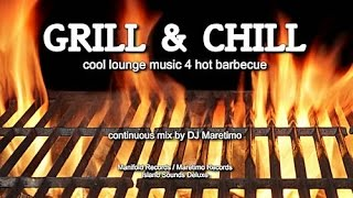 DJ Maretimo - Grill & Chill (Full Album) HD, Cool Barbecue Lounge Music