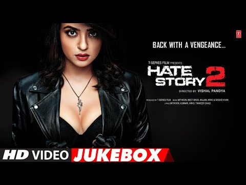 Full Songs: Hate Story 2 | Video Jukebox | Jay Bhanushali | Surveen Chawla | T-Series