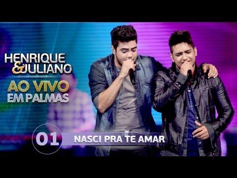 Nasci pra te amar - Henrique e Juliano - DVD Ao vivo em Palmas