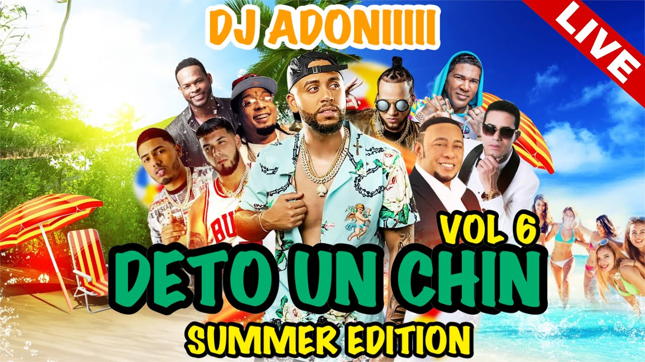 Download DETO UN CHIN VOL 6 🏖 SUMMER EDITION Mezclando DJADONI (Dembow / Bachata / Salsa / Mambo / Reggaeton)