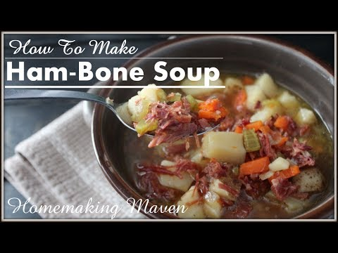 How To Make Ham Bone Soup - Tuesday July 4