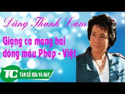 Dũng Thanh Lâm - Giọng ca mang cả hai dòng máu Pháp - Việt