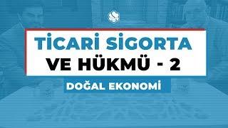 Doğal Ekonomi | TİCARİ SİGORTA VE HÜKMÜ -2