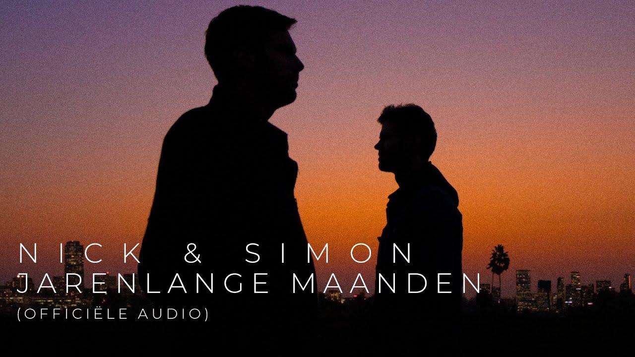 BELUISTER: Nick & Simon - Jarenlange maanden