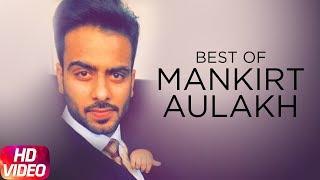 Best Of Mankirt Aulakh Jukebox Latest Punjabi Song Speed Records