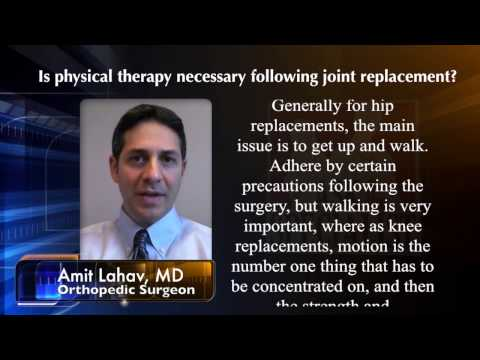 Is physical therapy really necessary after joint replacement? - Amit Lahav MD Orthopedic Surgeon