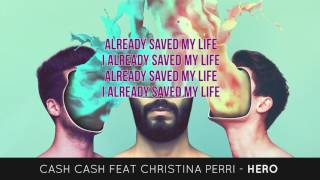 CASH CASH - Hero (Feat Christina Perri) *** LYRICS