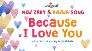 🥰 Because I Love YOU - New Zaky & Kazwa Song