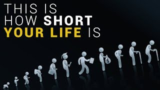 how short your life really is
