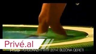 PERSONAZH I VITIT 2014: BLEONA QERETI