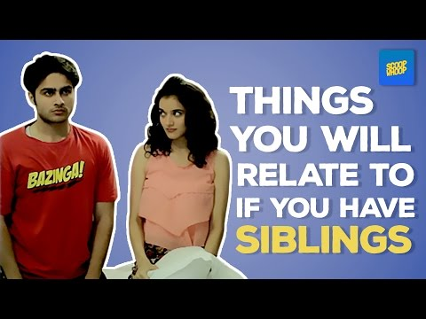 ScoopWhoop: Things You Will  Relate To If You Have Siblings