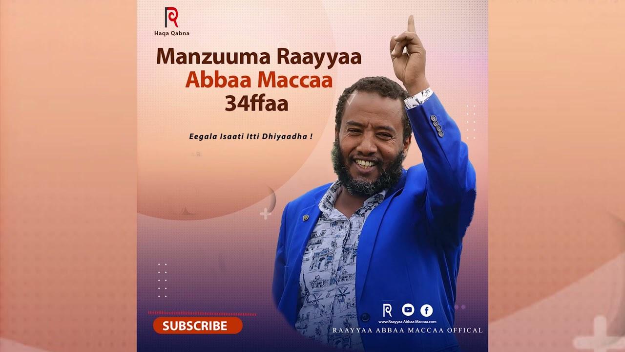 Download Manzuuma Raayyaa Abbaa maccaa 34ffaa Eegala Isaati Itti dhiyaadha..!