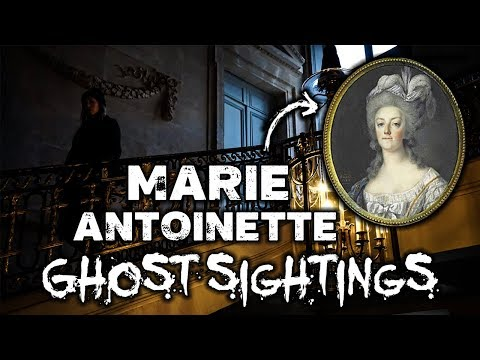 Marie Antoinette Ghost Stories | Haunted Palace of Versailles | France