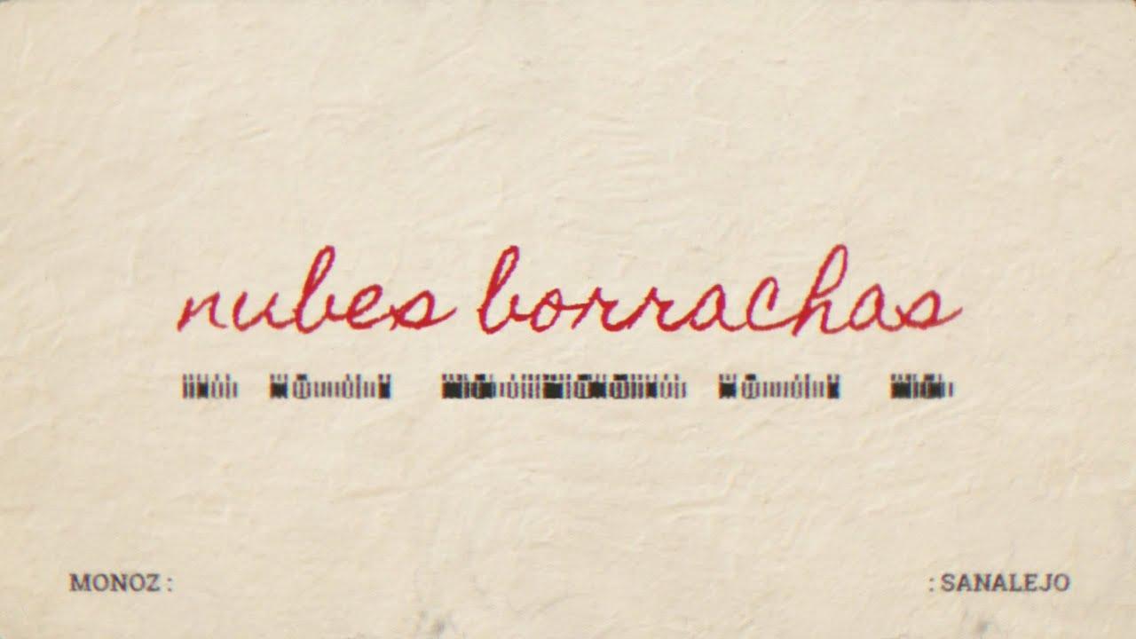 Monoz Feat. Sanalejo - Nubes Borrachas (Videolyric)