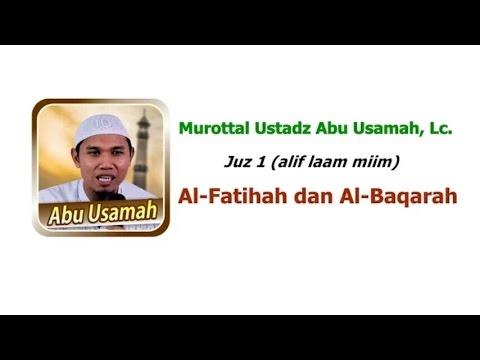 Murottal Ustadz Abu Usamah Surat Al-Baqarah Juz 1